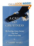 A Call to Greatness: The Exciting, Joyous Journey Your Soul Wants You to Take
